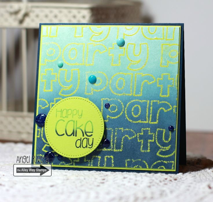 TAWS, The Alley Way Stamps, Angel Rivera, Cake Day, Bubbly, embossing