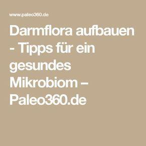 Darmflora aufbauen - Tipps für ein gesundes Mikrobiom – Paleo360.de