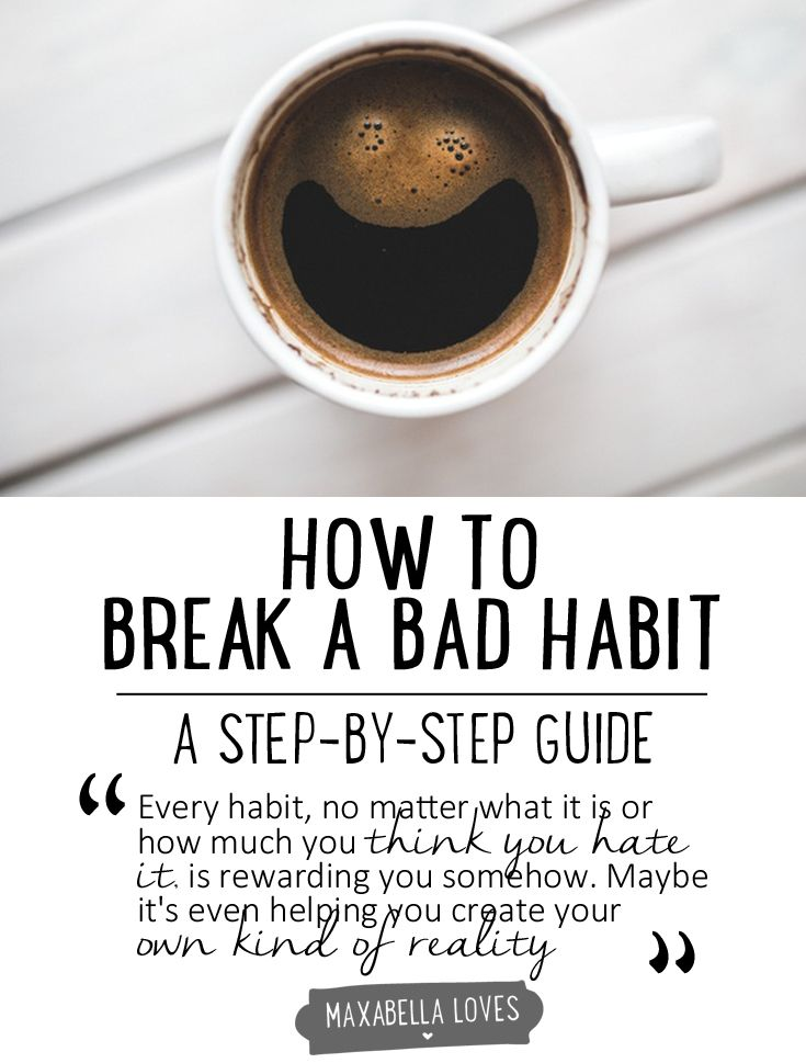 How to break a bad habit - a step-by-step guide