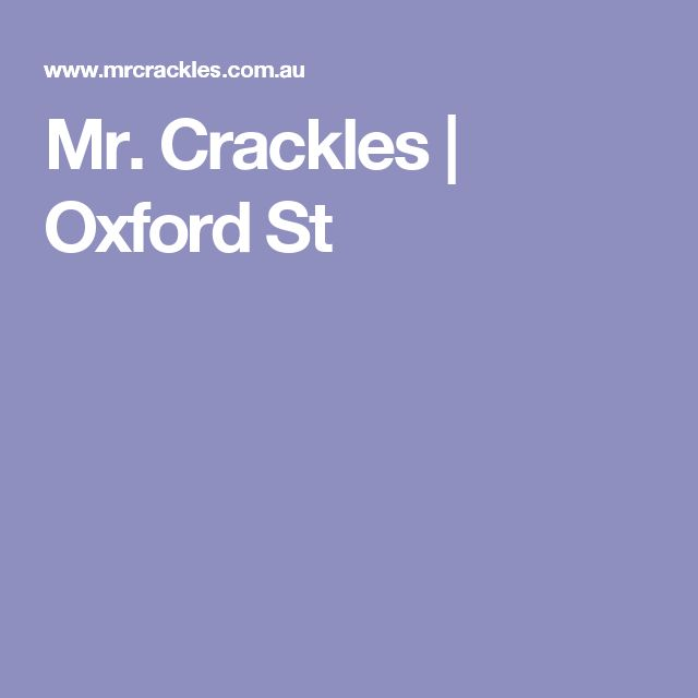Mr. Crackles | Oxford St