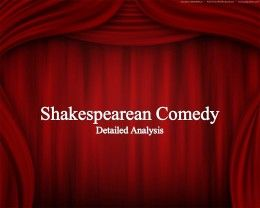 shakespearean comedy essays Shakespearean comedy is primarily the comedy of love the atmosphere is full of the genial of love and friendship in his comedy love is a means of human fulfillment, and far from raising the lovers thoughts about basic desires, the romantic inserts the feeling of passion.