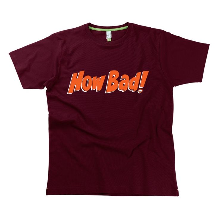 How Bad! Gent's t-shirts from HairyBaby.com