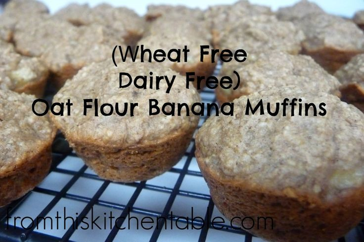 Wheat Free Dairy Free Oat Flour Banana Muffins - From This Kitchen Table