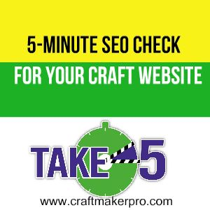 5-Minute SEO Check For Your Craft Website. Here are things that you should be checking… and it will only take 5 minutes of your time. http://www.craftmakerpro.com/business-tips/5-minute-seo-check-craft-website/