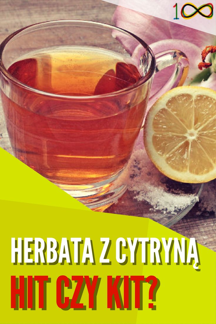 Herbata z cytryną to najpopularniejsze połączenie, uwielbiane przez Polaków. Czy taki napój jest bezpieczny dla zdrowia?