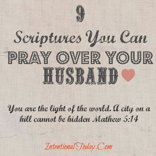 9 Scriptures to Pray Over Your Husband. Click to read.