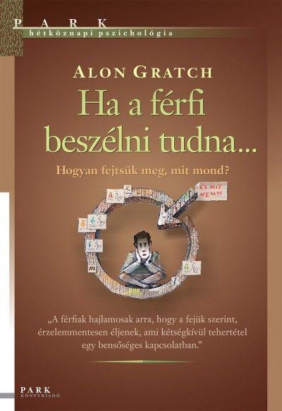 Alon Gratch - Ha a férfi beszélni tudna...