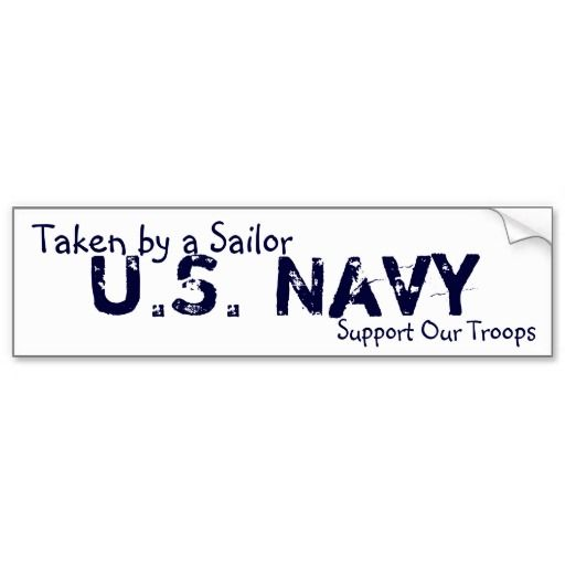 U s navy support our troops taken by a sailor bumper sticker