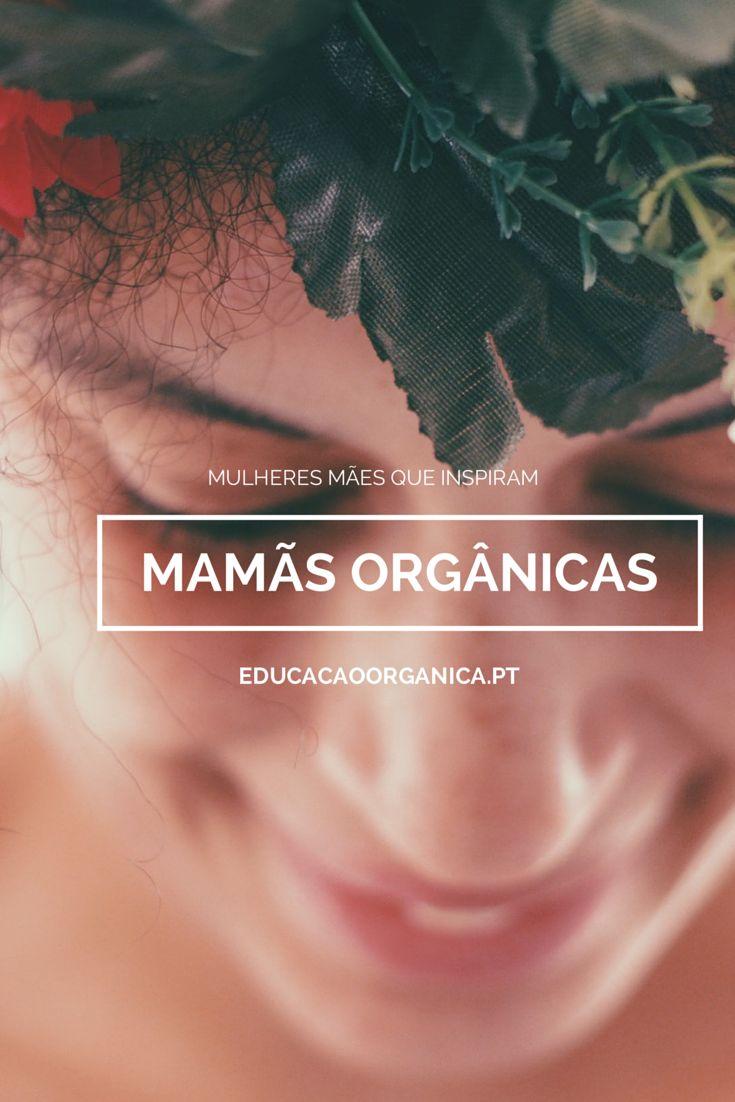 Mamãs Orgânicas, autênticas, criativas e empoderadoras.