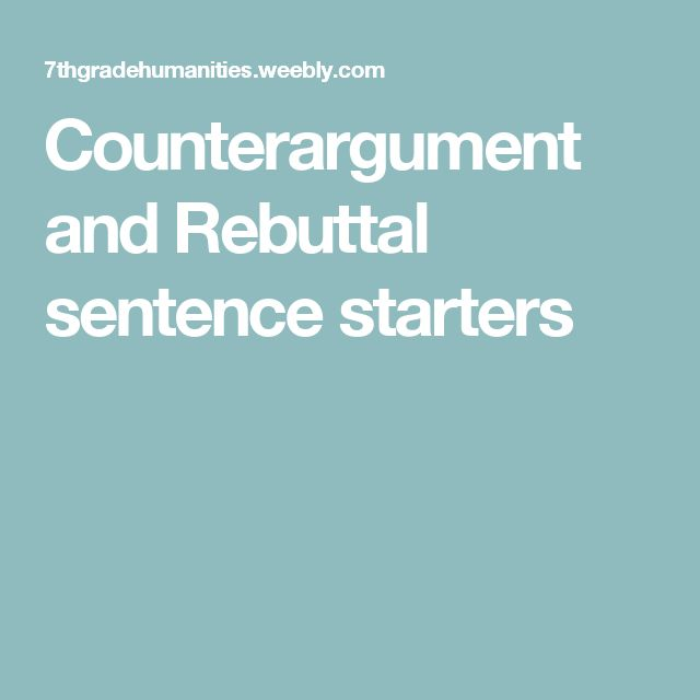 Counterargument and Rebuttal sentence starters
