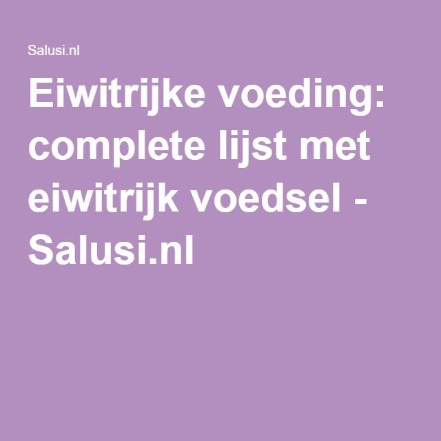 Eiwitrijke voeding: complete lijst met eiwitrijk voedsel - Salusi.nl
