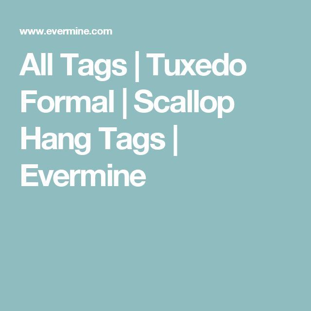 All Tags | Tuxedo Formal | Scallop Hang Tags | Evermine