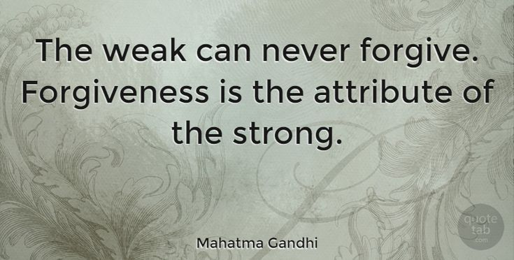 """Mahatma Gandhi: """"The weak can never forgive. Forgiveness is the attribute of the… #Inspirational #Life #quotes #quotetab #quotes #quotetab"""