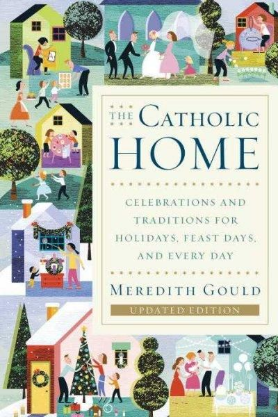 For centuries, the Catholic Church has offered an abundance of splendid traditions that extend religious and spiritual practice into daily life. Now, Meredith Gould reintroduces these customs and ritu