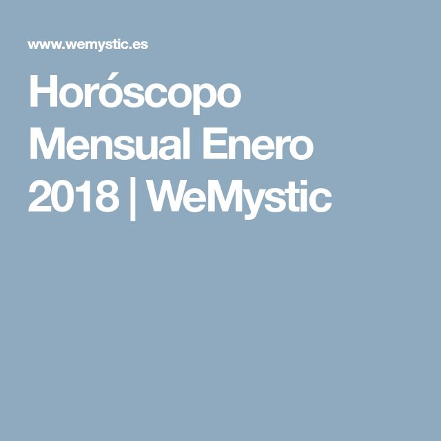 Horóscopo Mensual Enero 2018   WeMystic