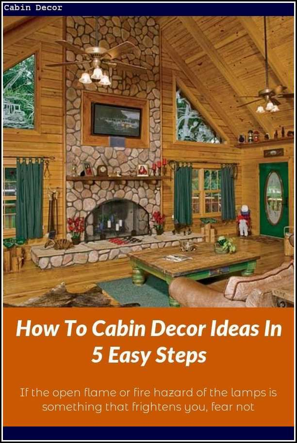 Cabin Decor Beautify Your Home S Interior With These Handy Tips Awesome Cabin Decor Cabin Decor Small Cabin Decor House Interior