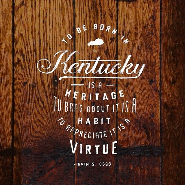 To be born in Kentucky