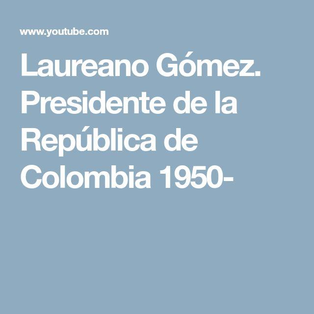 Laureano Gómez. Presidente de la República de Colombia 1950-
