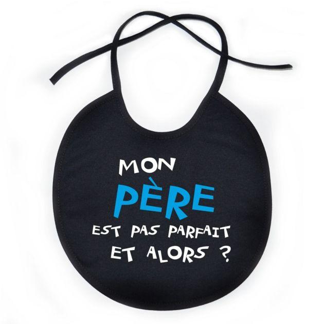 Bavoir bébé original : mon PÈRE est pas parfait et alors? SiMedio