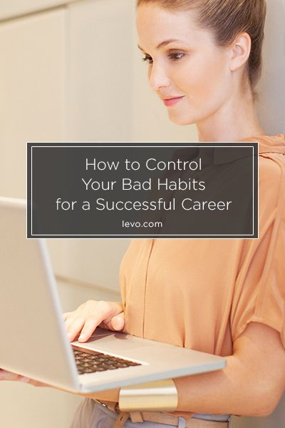 Captivating 5 Ways To Control Bad Habits For A Successful Career