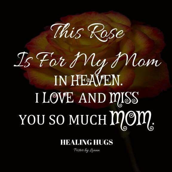 98 Best Images About Mom I Love You...I Miss You On