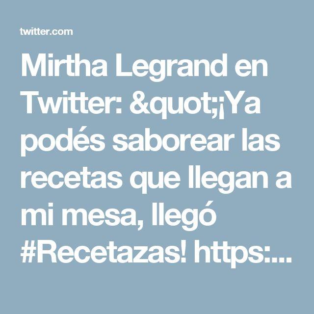 """Mirtha Legrand en Twitter: """"¡Ya podés saborear las recetas que llegan a mi mesa, llegó #Recetazas! https://t.co/exGX8Am4z7"""""""