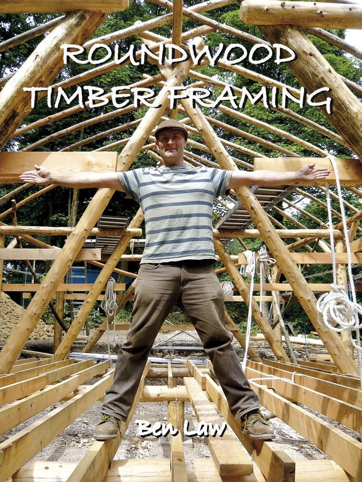 Roundwood Timber Framing with Ben Law (DVD)   Brilliant