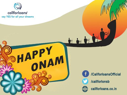 #HappyOnam Wishes to all Keralites from #Callforloans™ Team. God bless your homes with peace, joy and abundance in everyone's life.