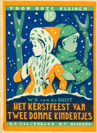 Het kerstfeest van twee domme kindertjes, met illustraties van W.G. van de Hulst jr, boekje wat je kreeg met kerst op de zondagschool