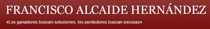 Blog de Francisco Alcaide Hernández sobre gestión de empresas y equipos, el emprendizaje, el conocimiento multidisciplinar  y el funcionamiento del Universo.