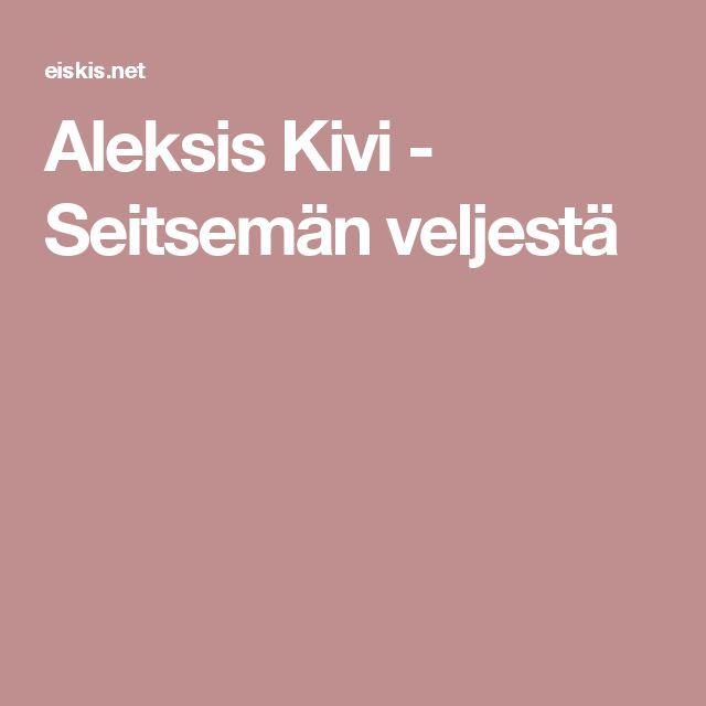 Aleksis Kivi - Seitsemän veljestä Kirja kokonaan