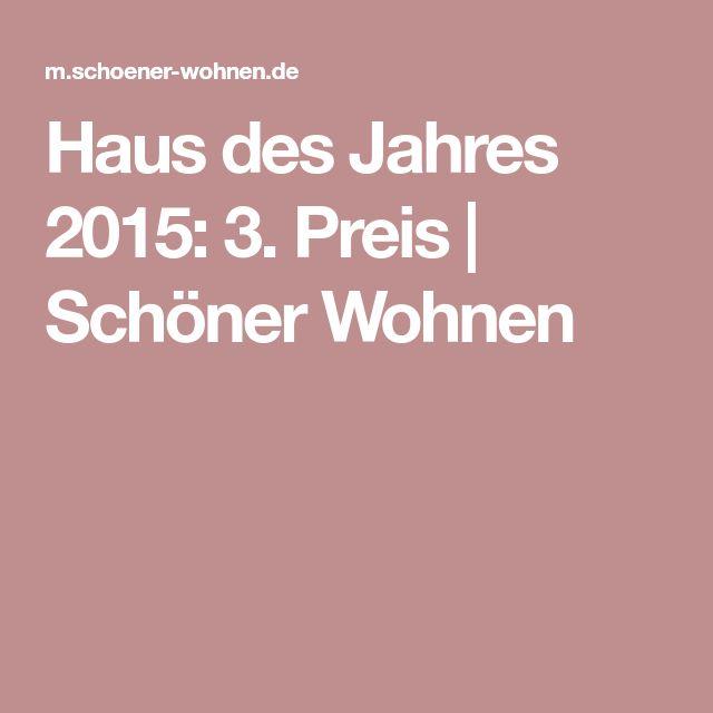 Haus Des Jahres 2015 3 Preis Schoner Wohnen Schoner Wohnen Haus Schoner Wohnen Wohnen