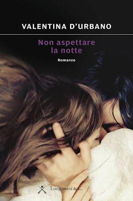 ★ Chiara's Book Blog ★: RecensioneNon aspettare la notte di Valentina D'Urbano