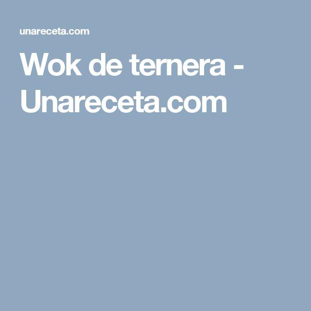 Wok de ternera - Unareceta.com