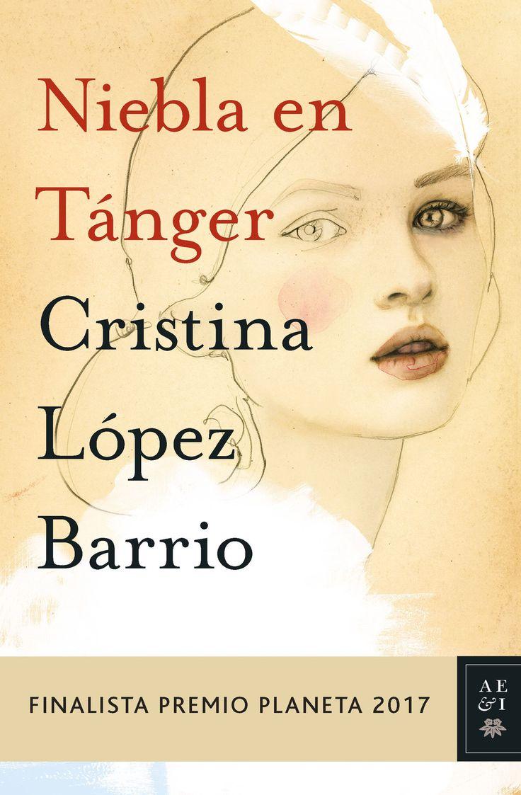 Niebla en Tánger / Cristina López Barrio. Planeta, 2017.