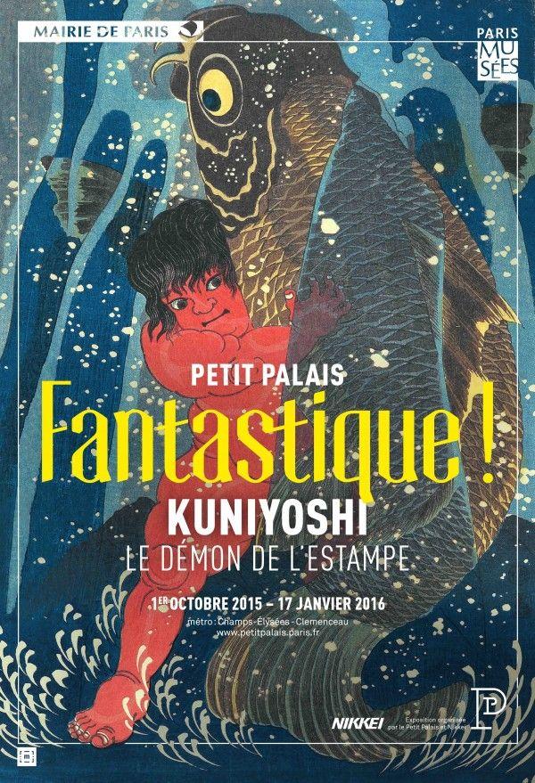 X  ----------  Expo Kuniyoshi (1797-1861), le démon de l'estampe - Musée du Petit Palais -- Le Petit Palais propose une saison sur le thème du fantastique avec deux grandes expositions d'estampes. Kuniyoshi, le démon de l'estampe rassemble près de 250 estampes et peintures de l'artiste, provennant en majeur partie d'une collection particulière japonaise. /// du 01/10/2015 au 17/01/2016