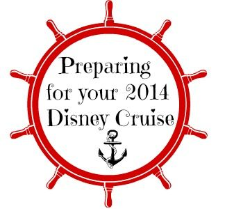 Preparing for a 2014 Disney Cruise - Disney Insider Tips - planning for 2015 but still good prep notes!