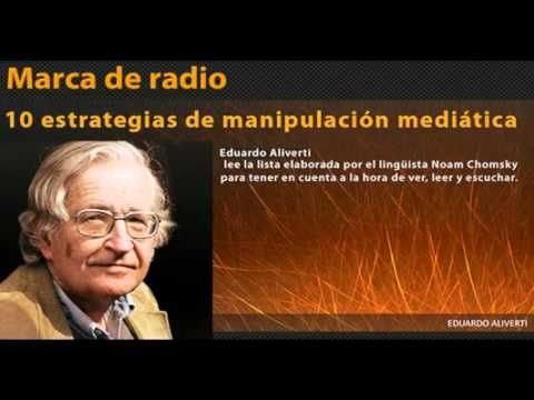 Las 10 Estrategias de Manipulación Mediática - Noam Chomsky leído por Eduardo Aliverti