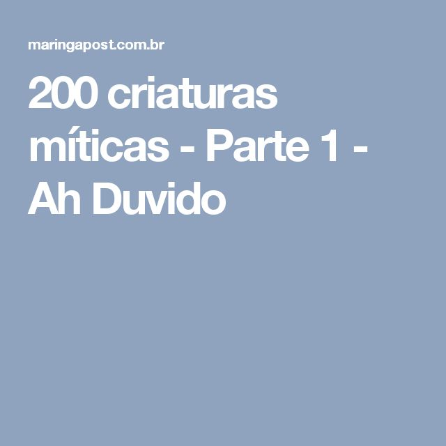 200 criaturas míticas - Parte 1 - Ah Duvido