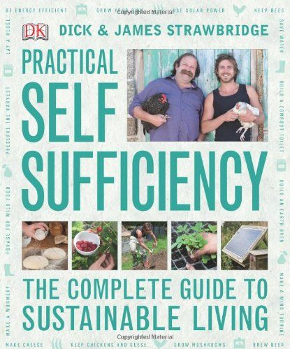 Dick Strawbridge, James Strawbridge - Practical Self Sufficiency #ebook #shelter #autoconstruction #permaculture #souslesruinesdunmonde