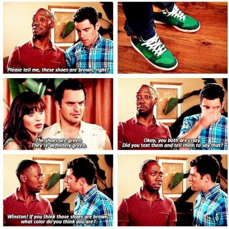 New Girl. Winston is colorblind. Haha what color are you Winston??