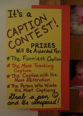 Caption Contest at a Party - Post a variety of pictures of the birthday child with paper placed under each pic.  Challenge guests to create captions for the pictures!  Prizes as listed...  (See link for the display and caption examples)