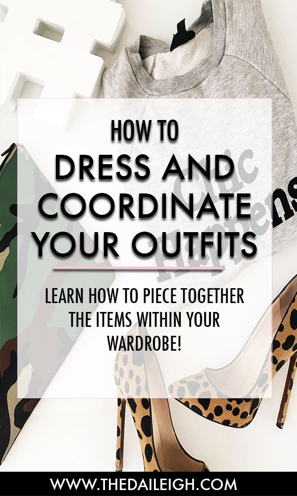 How to style and coordinate the pieces within your wardrobe.