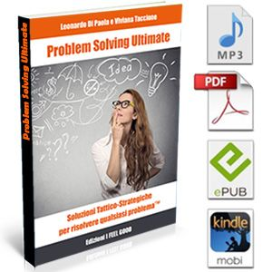 Risolvi qualunque problema con PROBLEM SOLVING ULTIMATE, un facilissimo percorso step-by-step tattico e strategico che ti darà grandi soddisfazioni! :-)