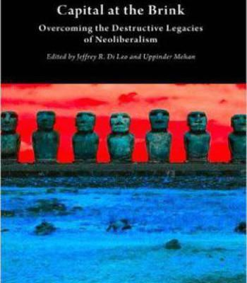 Capital At The Brink: Overcoming The Destructive Legacies Of Neoliberalism (Critical Climate Change) PDF