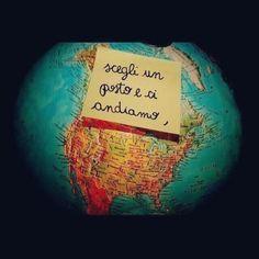 Scegli un posto e ci andiamo :))