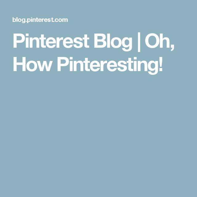 Pinterest Blog   Oh, How Pinteresting!