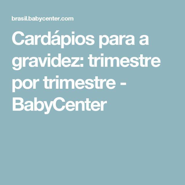Cardápios para a gravidez: trimestre por trimestre - BabyCenter