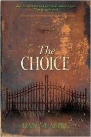 The CHOICE by Dan M. Appel... yes, the author is important. If you just type in the title, you will get books NOT worth reading