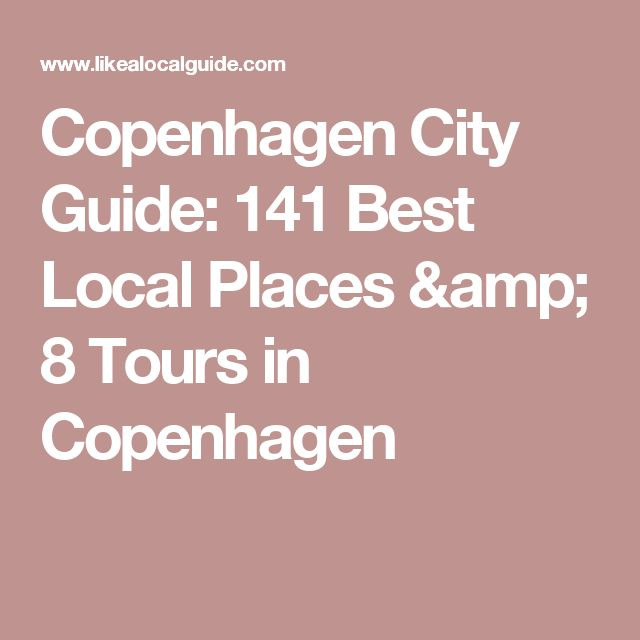 Copenhagen City Guide: 141 Best Local Places & 8 Tours in Copenhagen